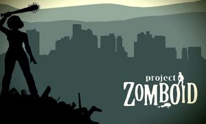 Project Zomboid Version Full Game Free Download