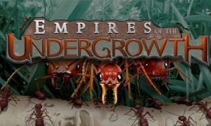 Empires of the Undergrowth PC Latest Version Game Free Download