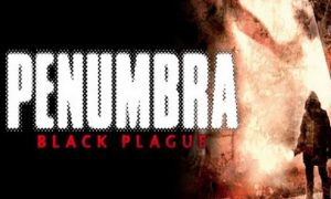 Penumbra: Black Plague Gold Edition PC Version Game Free Download