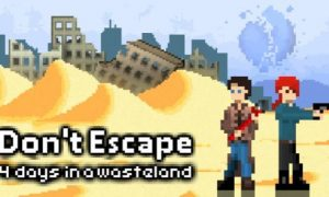 Don't Escape: 4 Days In A Wasteland iOS/APK Version Full Game Free Download