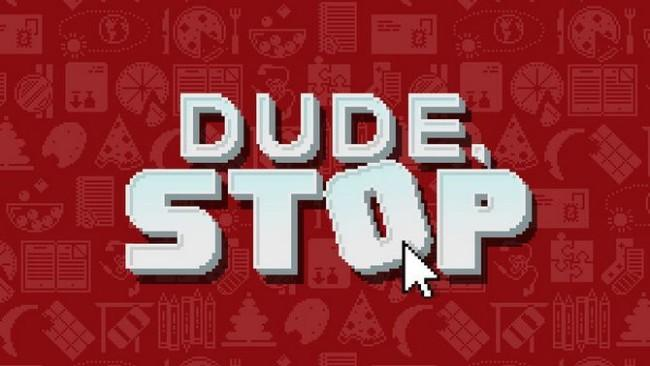 Dude, Stop PC Latest Version Game Free Download
