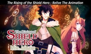 The Rising of the Shield Hero: Relive The Animation Full Mobile Version Free Download
