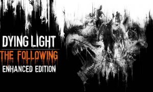 Dying Light: Enhanced Edition iOS Latest Version Free Download