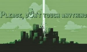 Please, Dont Touch Anything iOS Latest Version Free Download