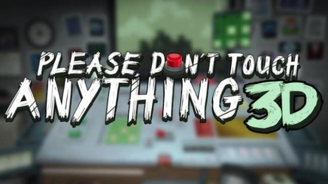 Please, Don't Touch Anything 3D Version Full Mobile Game Free Download