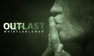 Outlast Whistleblower PC Version Full Game Free Download