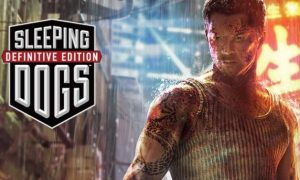 Sleeping Dogs Definitive Edition Game Full Version Free Download