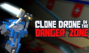 Clone Drone In The Danger Zone Android/iOS Mobile Version Full Game Free Download
