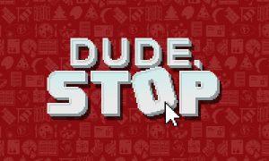Dude Stop iOS/APK Version Full Game Free Download