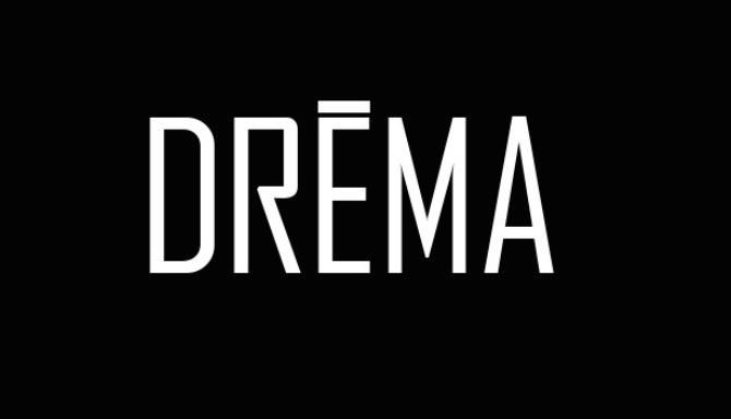 DREMA PC Version Download