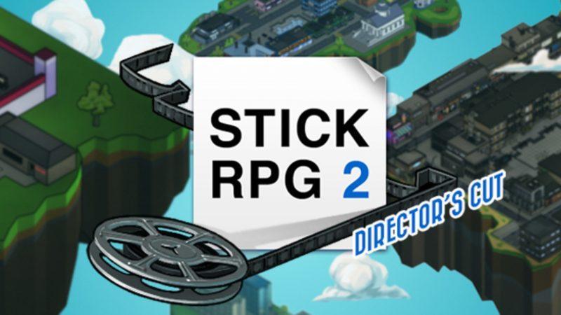 Stick RPG 2: Director's Cut iOS/APK Version Full Game Free Download