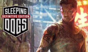 Sleeping Dogs: Definitive Edition PC Version Download