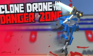 Clone Drone in the Danger Zone iOS/APK Version Full Free Download