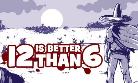 12 is Better Than 6 PC Full Version Free Download