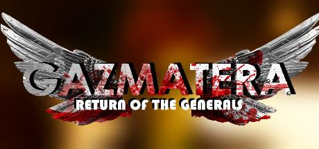 Gazmatera Return Of The General free full pc game for download