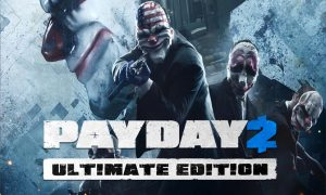 PAYDAY 2: Ultimate Edition PC Download Game for free