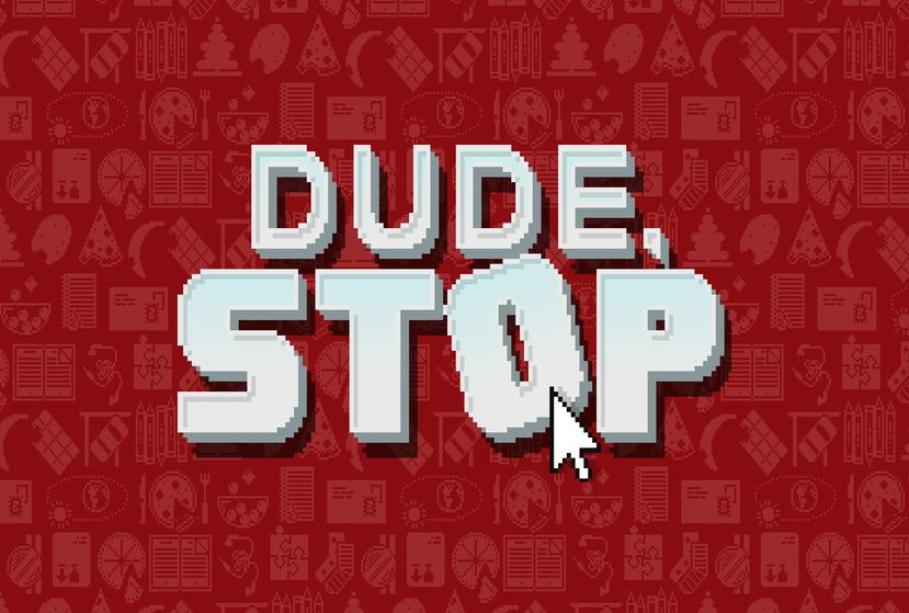 Dude, Stop PC Download Game for free