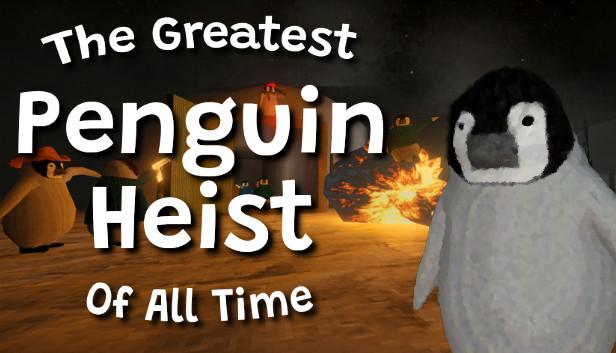 The Greatest Penguin Heist of All Time Free Download For PC